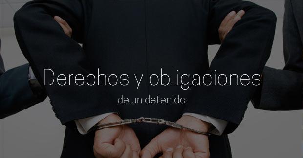 derechos y obligaciones del detenido