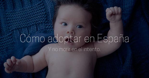 Cómo adoptar en España y no morir en el intento