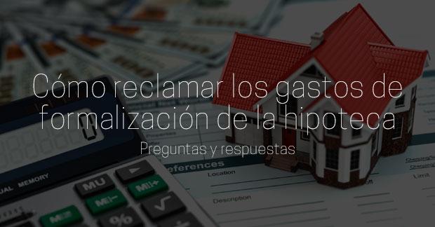 como reclamar los gastos de formalizacion de la hipoteca